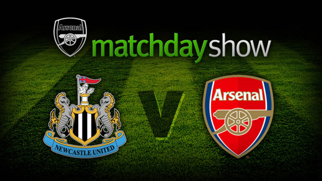 Matchday Show - Newcastle United v Arsenal