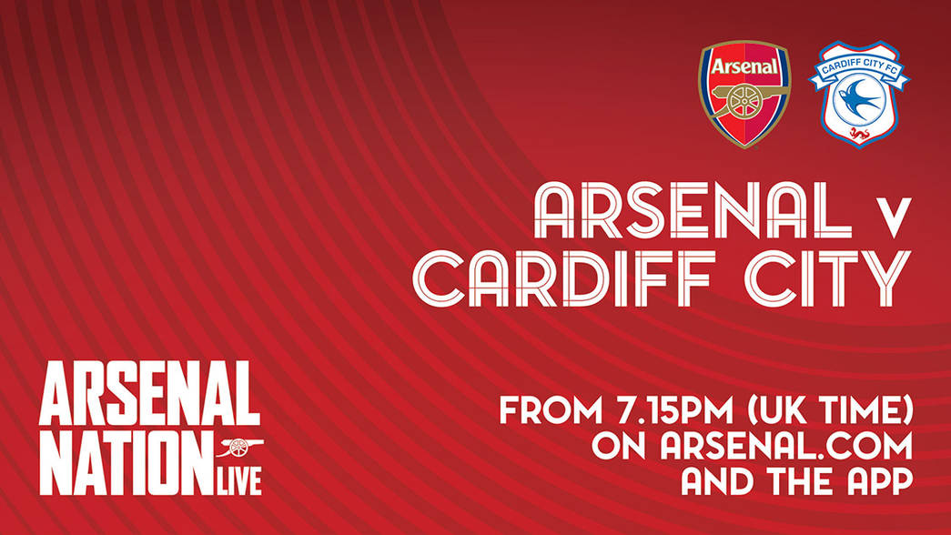 Arsenal Nation Live slate: Cardiff (h)