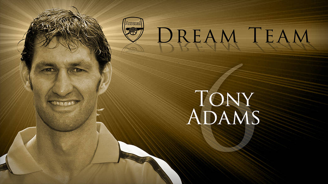 Arsenal Dream Team: 6. Tony Adams